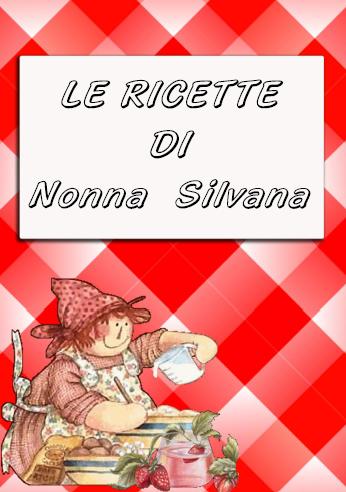 le ricette di nonna Silvana